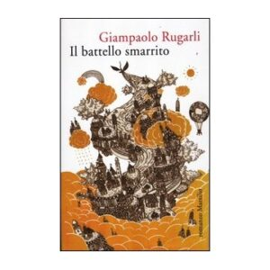 «Il battello smarrito», di Giampaolo Rugarli, pp. 167, Marsilio, Venezia, 2012, Euro 17,00
