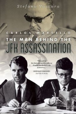 "La copertina del libro di Stefano Vaccara ""Carlos Marcello: the Man Behind the JFK Assassination"" Enigma Books 2013"